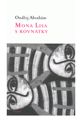 Mona Lisa s rovnátky  (odkaz v elektronickém katalogu)