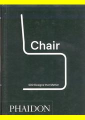 Chair : 500 designs that matter (odkaz v elektronickém katalogu)