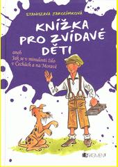 Knížka pro zvídavé děti  (odkaz v elektronickém katalogu)