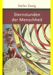 Sternstunden der Menschheit : zwölf historische Miniaturen  (odkaz v elektronickém katalogu)