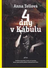 4 dny v Kábulu  (odkaz v elektronickém katalogu)