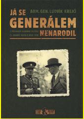 Já se generálem nenarodil : z písemností hlavního velitele čs. armády nejen o roce 1938  (odkaz v elektronickém katalogu)