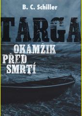 Targa : okamžik před smrtí (odkaz v elektronickém katalogu)