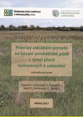 Principy zakládání porostů na bývalé zemědělské půdě v rámci ploch vymezených k zalesnění : metodika pro praxi  (odkaz v elektronickém katalogu)