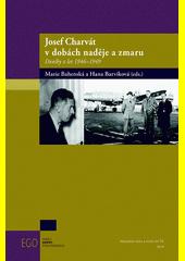 Josef Charvát vdobách naděje azmaru: deníky zlet 1946–1949