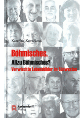 Böhmisches. Allzu Böhmisches? : Verwischte Lebensbilder in Südwesten  (odkaz v elektronickém katalogu)