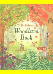 The Usborne woodland book  (odkaz v elektronickém katalogu)