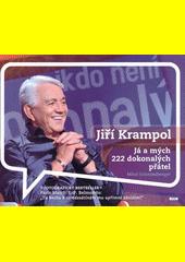 Jiří Krampol : já a mých 222 dokonalých přátel  (odkaz v elektronickém katalogu)