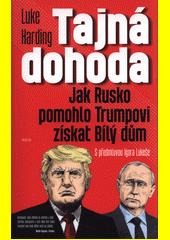 Tajná dohoda : jak Rusko pomohlo Trumpovi získat Bílý dům  (odkaz v elektronickém katalogu)