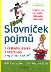 Slovníček pojmů z českého jazyka a literatury pro 2. stupeň ZŠ  (odkaz v elektronickém katalogu)