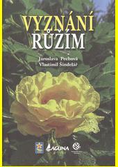 Vyznání růžím  (odkaz v elektronickém katalogu)