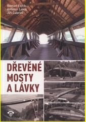 Dřevěné mosty a lávky  (odkaz v elektronickém katalogu)
