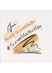 Skvělý ScrumMaster = ScrumMaster way  (odkaz v elektronickém katalogu)