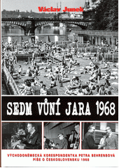 Sedm vůní jara 1968 : východoněmecká korespondentka Petra Behrensová píše o Československu 1968  (odkaz v elektronickém katalogu)