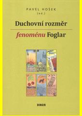 Duchovní rozměr fenoménu Foglar  (odkaz v elektronickém katalogu)