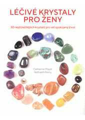 Léčivé krystaly pro ženy (odkaz v elektronickém katalogu)