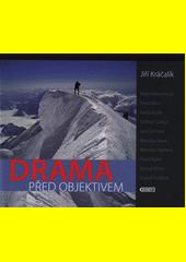 Drama před objektivem  (odkaz v elektronickém katalogu)