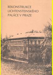 Rekonstrukce Lichtensteinského paláce v Praze (odkaz v elektronickém katalogu)