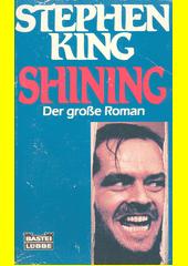 Shining : Roman  (odkaz v elektronickém katalogu)