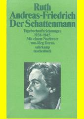 Der Schattenmann : Tagebuchaufzeichnungen 1938-1945  (odkaz v elektronickém katalogu)