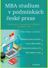 MBA studium v podmínkách české praxe : současnost a budoucnost vzdělávání manažerů v ČR  (odkaz v elektronickém katalogu)
