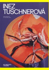 Inez Tuschnerová  (odkaz v elektronickém katalogu)