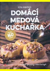 Domácí medová kuchařka  (odkaz v elektronickém katalogu)