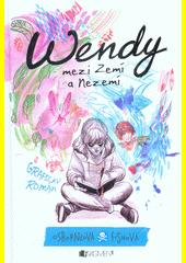 Wendy mezi Zemí a Nezemí  (odkaz v elektronickém katalogu)