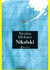 Nikolski : roman  (odkaz v elektronickém katalogu)