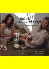 Holky, jezte zase vdolky! : naší milované rodince, přátelům a láskám...  (odkaz v elektronickém katalogu)