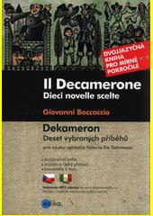 Il Decamerone : dieci novelle scelte = Dekameron : deset vybraných příběhů  (odkaz v elektronickém katalogu)