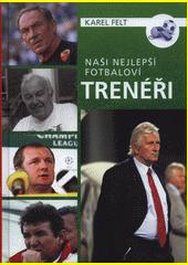 Naši nejlepší fotbaloví trenéři  (odkaz v elektronickém katalogu)