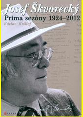 Josef Škovrecký : prima sezóny 1924-2012  (odkaz v elektronickém katalogu)