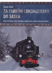 Za parními lokomotivami do Saska  (odkaz v elektronickém katalogu)