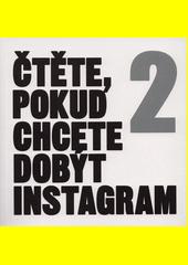 Čtěte, pokud chcete dobýt instagram 2 (odkaz v elektronickém katalogu)