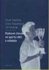 Rizikové chování ve sportu dětí a mládeže  (odkaz v elektronickém katalogu)