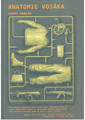 Anatomie vojáka  (odkaz v elektronickém katalogu)