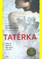 Tatérka : thriller, který se vám zaryje pod kůži  (odkaz v elektronickém katalogu)