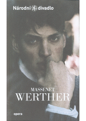 Massenet, Werther  (odkaz v elektronickém katalogu)