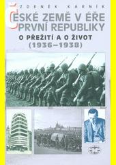 České země v éře První republiky. O přežití a o život (1936-1938)  (odkaz v elektronickém katalogu)