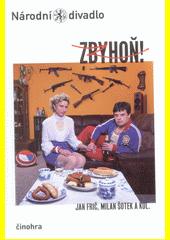 Jan Frič, Milan Šotek a kol., Zbyhoň! (odkaz v elektronickém katalogu)