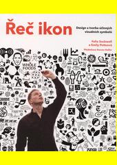 Řeč ikon : design a tvorba účinných vizuálních symbolů  (odkaz v elektronickém katalogu)