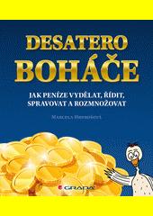 Desatero boháče : jak peníze vydělat, řídit, spravovat a rozmnožovat  (odkaz v elektronickém katalogu)