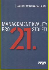 Management kvality pro 21. století  (odkaz v elektronickém katalogu)