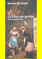 La fille mal gardée = Marná opatrnost  (odkaz v elektronickém katalogu)