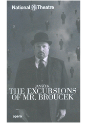 Janáček, The excursions of Mr. Brouček  (odkaz v elektronickém katalogu)
