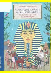 Verborgene Schätze, versunkene Welten : große Archäologen und ihre Entdeckungen  (odkaz v elektronickém katalogu)