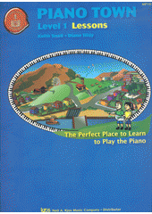 Piano town : Lessons. Level 1 (odkaz v elektronickém katalogu)