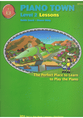 Piano town : Lessons. Level 2 (odkaz v elektronickém katalogu)