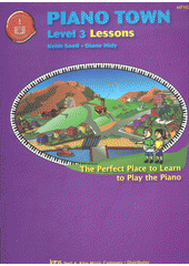 Piano town : Lessons. Level 3 (odkaz v elektronickém katalogu)